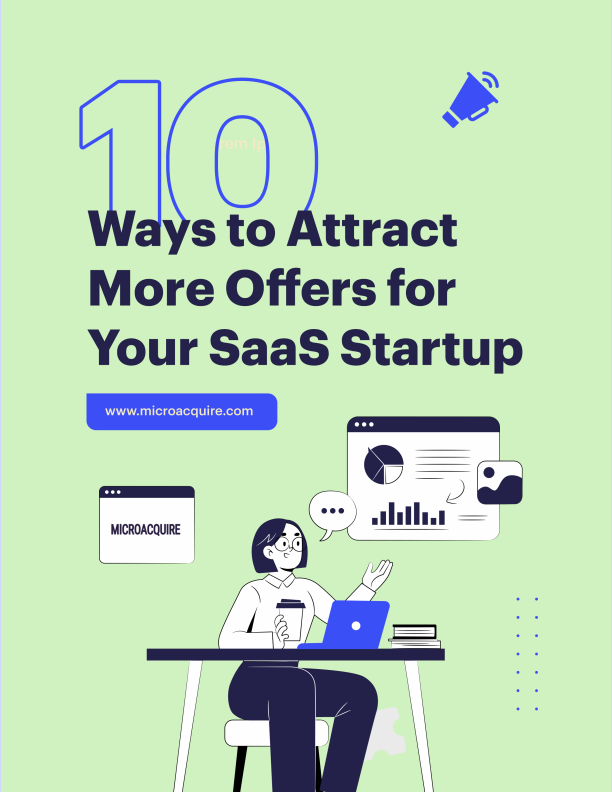 10 Ways to Attract More Acquisition Offers for Your SAAS Startup